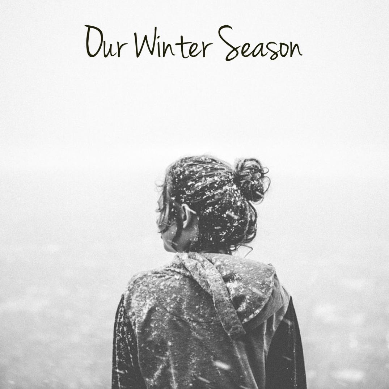 Our Winter Season
